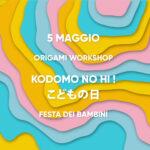 "WORKSHOP ""KODOMO NO HI こどもの日"